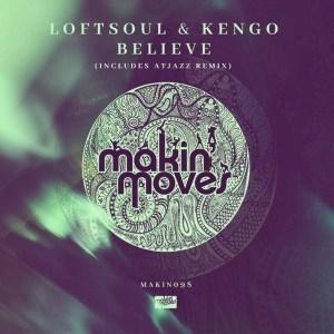 DOWNLOAD Loftsoul & Kengo, Nadine Caesar – Believe (Atjazz