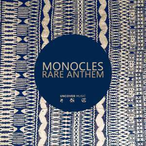 Monocles, Rare Anthem, download ,zip, zippyshare, fakaza, EP, datafilehost, album, Afro House, Afro House 2019, Afro House Mix, Afro House Music, Afro Tech, House Music