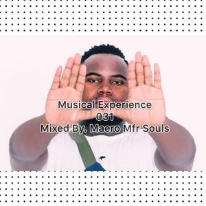 Mfr Souls, Musical Experience 031 Mix, mp3, download, datafilehost, fakaza, Afro House, Afro House 2019, Afro House Mix, Afro House Music, Afro Tech, House Music