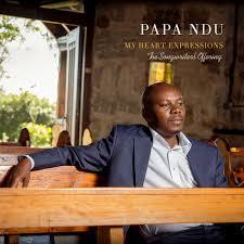 Papa Ndu, My Heart Expression, download ,zip, zippyshare, fakaza, EP, datafilehost, album, Gospel Songs, Gospel, Gospel Music, Christian Music, Christian Songs