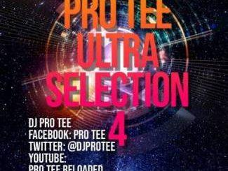 Pro-Tee, Ultra-Selection 4, Ultimega Mashup 1 Birthday Mix, download ,zip, zippyshare, fakaza, EP, datafilehost, album, Gqom Beats, Gqom Songs, Gqom Music, Gqom Mix, House Music,