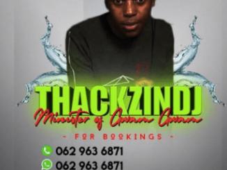 Download ThackzinDj Songs, Albums & Mixtapes On Zamusic