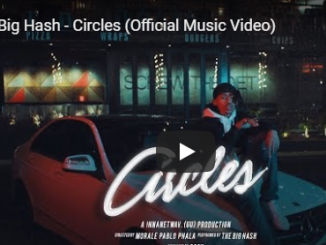 The Big Hash, Circles, Official Music Video, mp3, download, datafilehost, fakaza, Hiphop, Hip hop music, Hip Hop Songs, Hip Hop Mix, Hip Hop, Rap, Rap Music