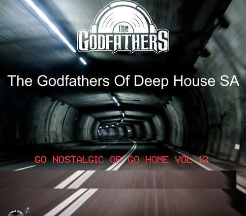 The Godfathers Of Deep House SA, Go Nostalgic Or Go Home, Vol. 13, download ,zip, zippyshare, fakaza, EP, datafilehost, album, Deep House Mix, Deep House, Deep House Music, Deep Tech, Afro Deep Tech, House Music