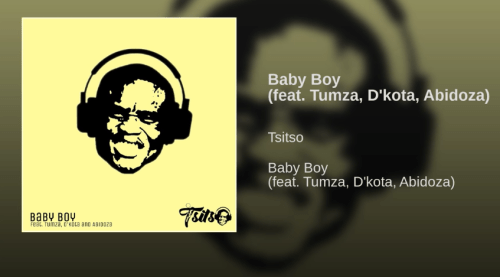 Download Tsitso - Baby Boy Ft. Tumza, D'kota, Abidoza - ZAMUSIC
