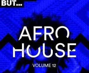 VA, Nothing But Afro House, Vol. 12, download ,zip, zippyshare, fakaza, EP, datafilehost, album, Afro House, Afro House 2019, Afro House Mix, Afro House Music, Afro Tech, House Music