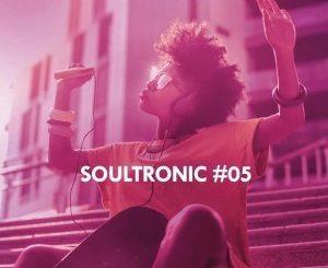 VA, Soultronic, Vol. 05, download ,zip, zippyshare, fakaza, EP, datafilehost, album, Soulful House, Soulful House 2019, Soulful House Mix, Soulful House Music, House Music