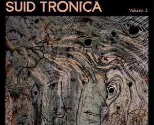 VA, Sounds of Suid Tronica Vol.3, download ,zip, zippyshare, fakaza, EP, datafilehost, album, Afro House, Afro House 2019, Afro House Mix, Afro House Music, Afro Tech, House Music