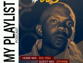 Zithane, My Playlist #005, Guest Mix, mp3, download, datafilehost, fakaza, Afro House, Afro House 2019, Afro House Mix, Afro House Music, Afro Tech, House Music