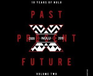 10 Years of NuLu, Vol. 02, download ,zip, zippyshare, fakaza, EP, datafilehost, album, Afro House, Afro House 2019, Afro House Mix, Afro House Music, Afro Tech, House Music