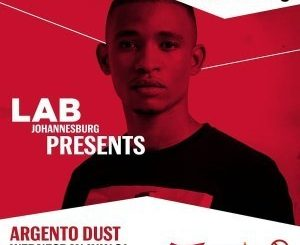 Argento Dust , Vibrant House Set in The Lab Johannesburg, mp3, download, datafilehost, fakaza, Afro House, Afro House 2019, Afro House Mix, Afro House Music, Afro Tech, House Music