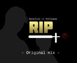 Baseline vs Mshimane , RIP, mp3, download, datafilehost, fakaza, Gqom Beats, Gqom Songs, Gqom Music, Gqom Mix, House Music