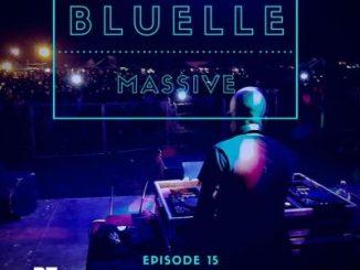 Bluelle, Massive Mix, Episode 15, download, zip, zippyshare, fakaza, EP, dtafilehost, album, Afro House, Afro House 2019, Afro House Mix, Afro House Music, Afro Tech, House Music