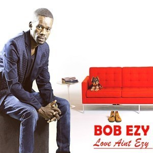 Bob Ezy, Love Ain't Ezy, download, zip, zippyshare, fakaza, EP, datafilehost, album, Afro House, Afro House 2019, Afro House Mix, Afro House Music, Afro Tech, House Music