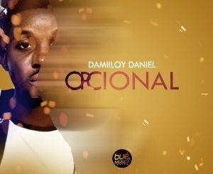 DJ Damiloy Daniel, Opcional (Original Mix), mp3, download, datafilehost, toxicwap, fakaza, Afro House, Afro House 2019, Afro House Mix, Afro House Music, Afro Tech, House Music