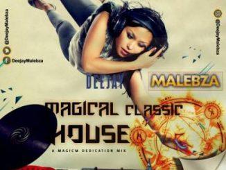 DJ Malebza, The Magical Classic House Mix, mp3, download, datafilehost, fakaza, Afro House, Afro House 2019, Afro House Mix, Afro House Music, Afro Tech, House Music