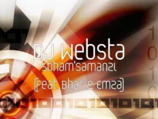 DJ Websta, Sbham'samanzi, Bhar, Emza, mp3, download, datafilehost, fakaza, Afro House, Afro House 2019, Afro House Mix, Afro House Music, Afro Tech, House Music