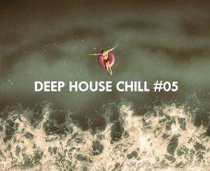 Deep House Chill, Vol. 05, download ,zip, zippyshare, fakaza, EP, datafilehost, album, Deep House Mix, Deep House, Deep House Music, Deep Tech, Afro Deep Tech, House Music