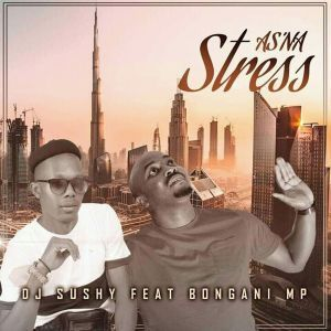 Dj Sushy, Bongani MP, As'na Stress, Yamukela, mp3, download, datafilehost, fakaza, Afro House, Afro House 2019, Afro House Mix, Afro House Music, Afro Tech, House Music