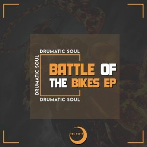 EP: Drumatic Soul – Battle Of The Bikes