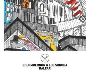 Edu Imbernon, Los Suruba, Balear, Hyenah Remix, mp3, download, datafilehost, fakaza, Deep House Mix, Deep House, Deep House Music, Deep Tech, Afro Deep Tech, House Music