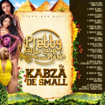Kabza De Small, Pretty Girls Love Amapiano, download ,zip, zippyshare, fakaza, EP, datafilehost, album, Afro House, Afro House 2019, Afro House Mix, Afro House Music, House Music, Amapiano, Amapiano 2019, Amapiano Mix, Amapiano Music