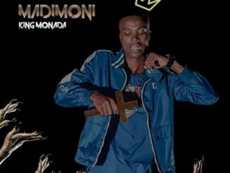 King Monada, Madimoni, mp3, download, datafilehost, toxicwap, fakaza, Kwaito Songs, Kwaito, Kwaito Mix, Kwaito Music, Kwaito Classics, Pop Music, Pop, Afro-Pop