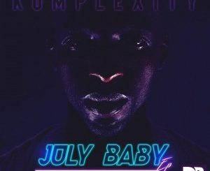 Komplexity, July Baby, download, zip, zippyshare, fakaza, EP, datafilehost, album, Mp3, Download, datafilehost, fakaza, R&B, R&B/Soul, R&B/Soul Classics, R&B/Soul Mix, R&B/Soul Music, Soul, Soul Classics, Soul Mix, Pop, pop music, pop songs
