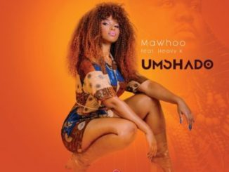 MaWhoo, Umshado, Heavy-K, mp3, download, datafilehost, fakaza, Afro House, Afro House 2019, Afro House Mix, Afro House Music, Afro Tech, House Music