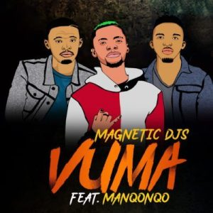 DOWNLOAD Magnetic DJs – Vuma Ft  Manqonqo – ZAMUSIC