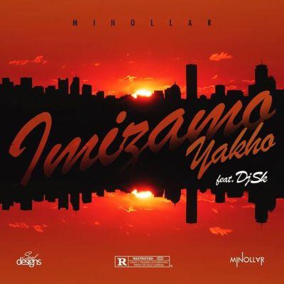 Minollar Ft. DJ SK – Imizamo Yakho