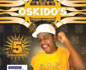 Oskido, Church Grooves 5th Commandment, download ,zip, zippyshare, fakaza, EP, datafilehost, album, Deep House Mix, Deep House, Deep House Music, Deep Tech, Afro Deep Tech, House Music