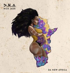 Rick Jade, D.N.A, Da New Africa, download, zip, zippyshare, fakaza, EP, datafilehost, album, Afro House, Afro House 2019, Afro House Mix, Afro House Music, Afro Tech, House Music