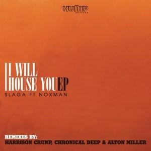 EP: Slaga Ft. Noxman – I Will House You
