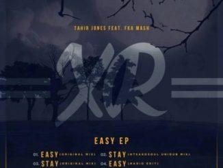 Tahir Jones, Fka Mash, Easy, Original Mix, mp3, download, datafilehost, fakaza, Afro House, Afro House 2019, Afro House Mix, Afro House Music, Afro Tech, House Music