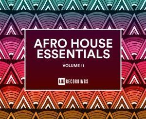 Afro House Essentials, Vol. 11, download ,zip, zippyshare, fakaza, EP, datafilehost, album, Afro House, Afro House 2019, Afro House Mix, Afro House Music, Afro Tech, House Music