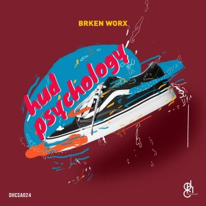 BRKEN Worx, Hud Psychology, download ,zip, zippyshare, fakaza, EP, datafilehost, album, Deep House Mix, Deep House, Deep House Music, Deep Tech, Afro Deep Tech, House Music