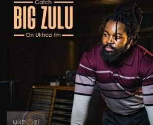 Big Zulu, Unqonqoshe Wonqonqoshe, download ,zip, zippyshare, fakaza, EP, datafilehost, album, Hiphop, Hip hop music, Hip Hop Songs, Hip Hop Mix, Hip Hop, Rap, Rap Music