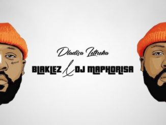 Blaklez, DJ Maphorisa, Dlalisa Letheka, Full Version, mp3, download, datafilehost, toxicwap, fakaza, House Music, Amapiano, Amapiano 2019, Amapiano Mix, Amapiano Music, House Music