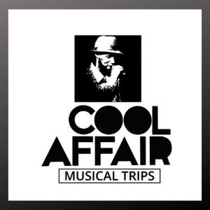 Cool Affair, Musical Trips, download ,zip, zippyshare, fakaza, EP, datafilehost, album, Afro House, Afro House 2019, Afro House Mix, Afro House Music, Afro Tech, House Music