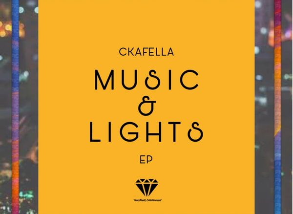 DJ Ckafella, Music & Lights, download ,zip, zippyshare, fakaza, EP, datafilehost, album, Afro House, Afro House 2019, Afro House Mix, Afro House Music, Afro Tech, House Music