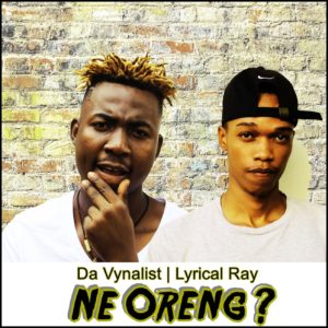 Da Vynalist, Lyrical Ray, Ne Oreng, mp3, download, datafilehost, toxicwap, fakaza, Afro House, Afro House 2019, Afro House Mix, Afro House Music, Afro Tech, House Music