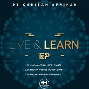 De Khoisan Afrikah, Live & Learn, download ,zip, zippyshare, fakaza, EP, datafilehost, album, Afro House, Afro House 2019, Afro House Mix, Afro House Music, Afro Tech, House Music