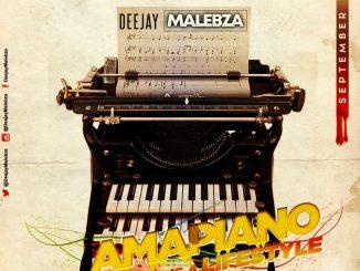 Dj Malebza, Amapiano Is A LifeStyle (September 2019), Amapiano Is A LifeStyle, mp3, download, datafilehost, toxicwap, fakaza, House Music, Amapiano, Amapiano 2019, Amapiano Mix, Amapiano Music