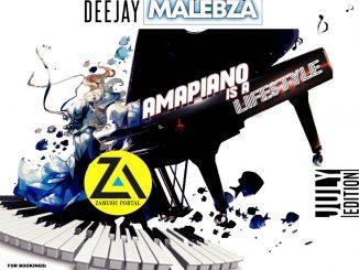 Dj Malebza, Amapiano Is A LifeStyle (July 2019), mp3, download, datafilehost, toxicwap, fakaza, House Music, Amapiano, Amapiano 2019, Amapiano Mix, Amapiano Music