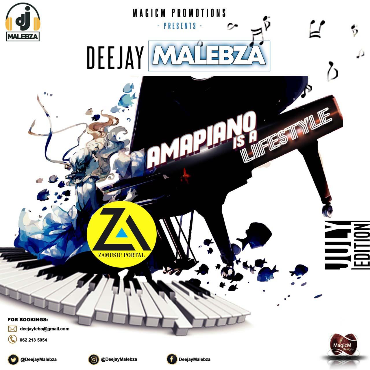 DOWNLOAD Dj Malebza - Amapiano Is A LifeStyle (July 2019