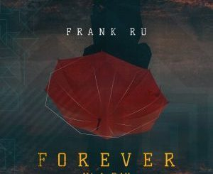 Frank Ru, Forever n'A Day, download ,zip, zippyshare, fakaza, EP, datafilehost, album, Deep House Mix, Deep House, Deep House Music, Deep Tech, Afro Deep Tech, House Music