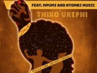 Heavy K, Thixo Ukephi, Mpumi, Ntombi Music, mp3, download, datafilehost, toxicwap, fakaza, Afro House, Afro House 2019, Afro House Mix, Afro House Music, Afro Tech, House Music