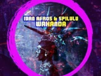 Ivan Afro5, Spilulu, Wakanda (Remixes), download ,zip, zippyshare, fakaza, EP, datafilehost, album, Afro House, Afro House 2019, Afro House Mix, Afro House Music, Afro Tech, House Music