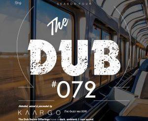 KAARGO, The Dub 72 (Guest Mix 009), mp3, download, datafilehost, toxicwap, fakaza, Deep House Mix, Deep House, Deep House Music, Deep Tech, Afro Deep Tech, House Music
